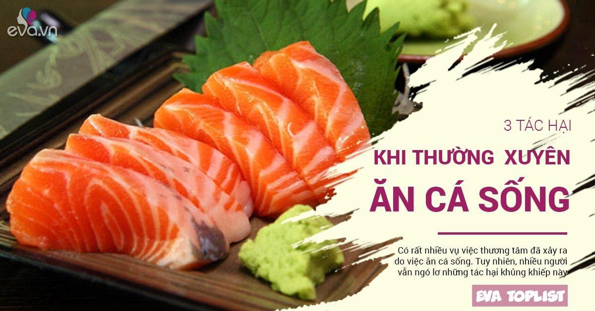 Đam mê sushi và cá sống, bạn đã biết rõ những tác hại khó lường này?
