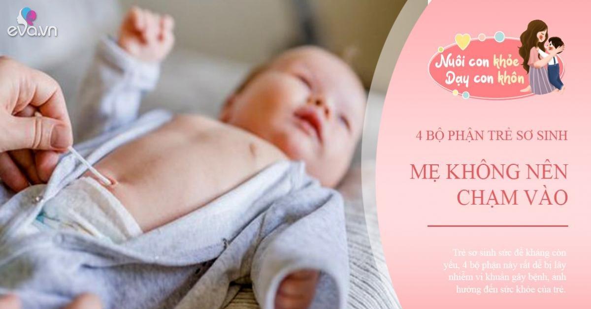 4 bộ phận nhạy cảm của trẻ sơ sinh, mẹ không nên sờ kẻo trẻ bị ốm