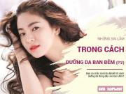 Tin được không: Hoa hậu có mặt mộc đẹp nhất Việt Nam chỉ dưỡng da 15 phút mỗi ngày!