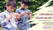 5 vấn đều nguy hại cho trẻ, ảnh hưởng lớn tới IQ của con sau này
