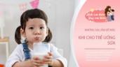 Trẻ uống sữa nhiều như nước nhưng không lớn lên, có thể mẹ mắc 3 sai lầm này