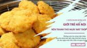 5 món ăn vặt nóng hổi, giới trẻ Hà Nội cần tranh thủ gấp nhân ngày mát trời