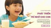 5 loại thực phẩm giàu dinh dưỡng giúp phát triển trí nhớ cho con