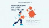 Phân biệt vắc xin COVID-19, vì sao mới có một loại ở Việt Nam?