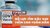TPHCM tìm nguồn vắc xin COVID-19 để tiêm cho hơn 7 triệu người