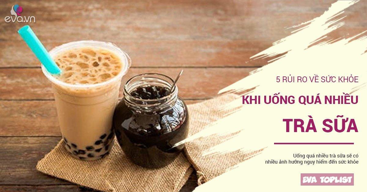 Trà sữa ngon thật nhưng hãy cân nhắc 5 rủi ro về sức khỏe này trước khi uống nhé