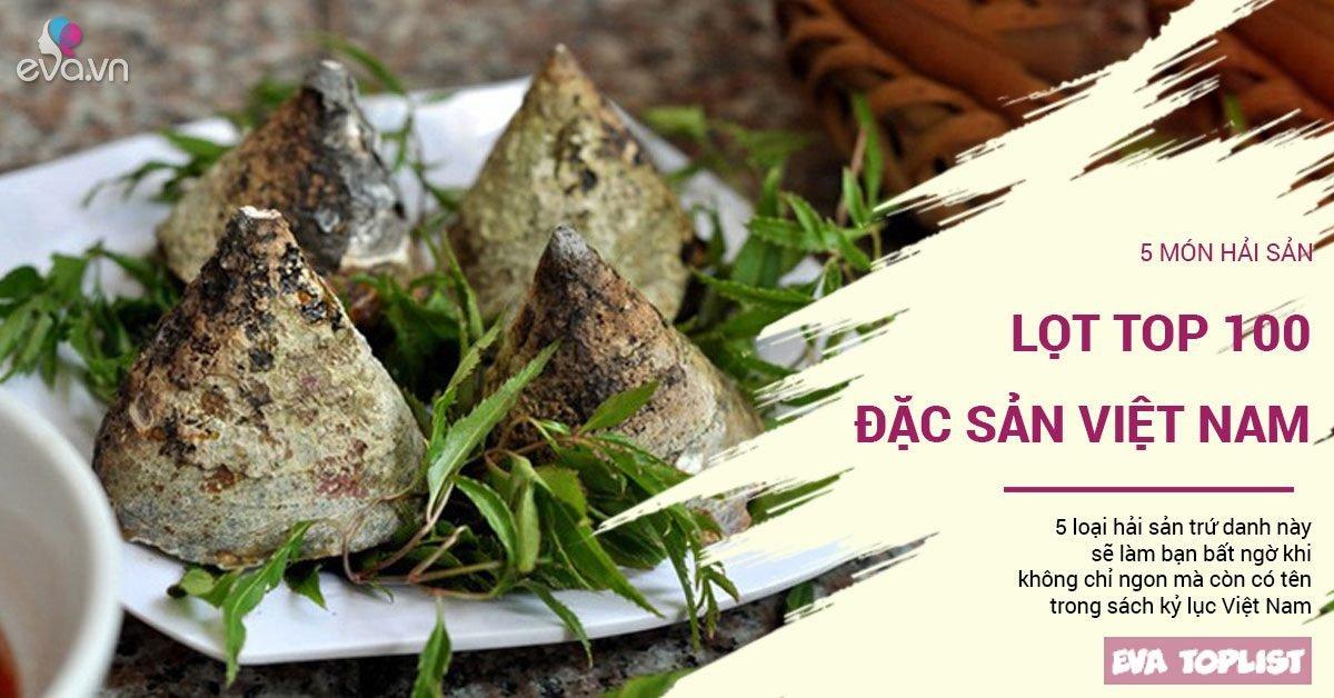 5 món hải sản trứ danh lọt vào top 100 đặc sản của tổ chức kỷ lục Việt Nam
