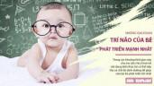 Giáo sư Havard chỉ ra những thời điểm trí não bé phát triển tối đa, cha mẹ cần chú ý