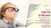 Trẻ nhỏ có 5 biểu hiện sớm cận thị này, cha mẹ cần nhận biết, cho đi khám mắt ngay