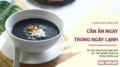 5 món chè nóng hổi cần ăn ngay trong ngày Thu se lạnh