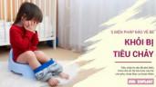 5 biện pháp bảo vệ bé khỏi những vấn đề về tiêu chảy