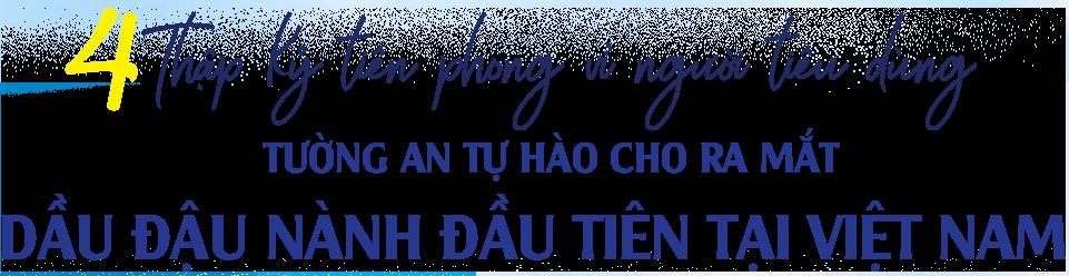 Hành trình tự hào của thương hiệu Dầu đậu nành đầu tiên tại Việt Nam - 3
